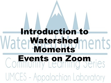 Watershed Moments logo of mountain with trees in back ground in Introduction to Watershed Moments Events on Zoom in text